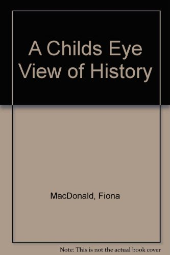 9780999908754: A Childs Eye View of History