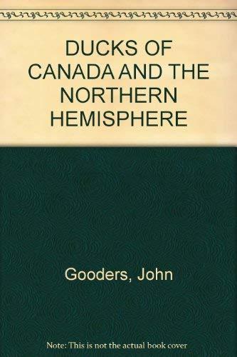 Ducks of Canada and the Northern Hemisphere: GOODERS, John & BOYER, Trevor