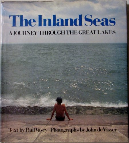 THE INLAND SEAS; A Journey Through the Great Lakes;