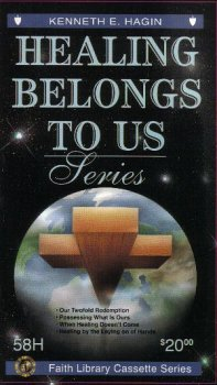 9781000000726: Healing Belongs To Us by Kenneth Hagin on 4 Audio Tapes