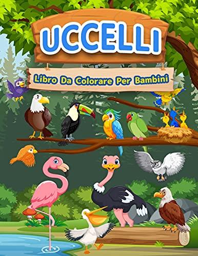 Uccelli libro da colorare per bambini : Libro Di Uccelli Perfetto Per Bambini, Ragazze E Ragazzi. Libro Di Attività Ideale Dell'uccello Per Bambini Che Amano Giocare E Colorare Gli Uccelli Svegli. Pagine Da Colorare Stupefacenti Dell'uccello Per I Bambini, - Booksly A