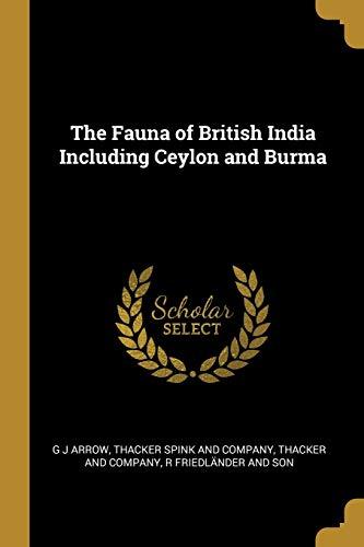 The Fauna of British India Including Ceylon: G J Arrow