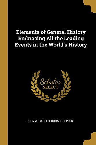 9781010411581: Elements of General History Embracing All the Leading Events in the World's History