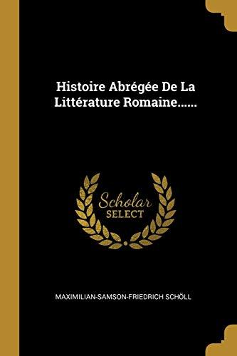 Histoire Abr g e De La Litt: Maximilian-Samson-Friedrich Scholl