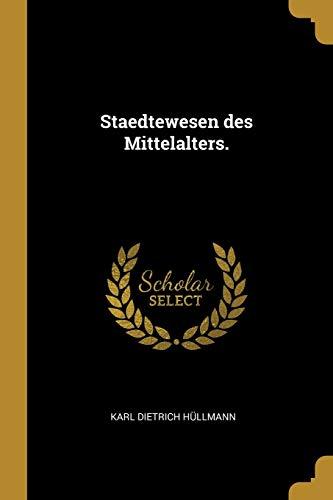 Staedtewesen des Mittelalters. (German Edition): Hüllmann, Karl Dietrich