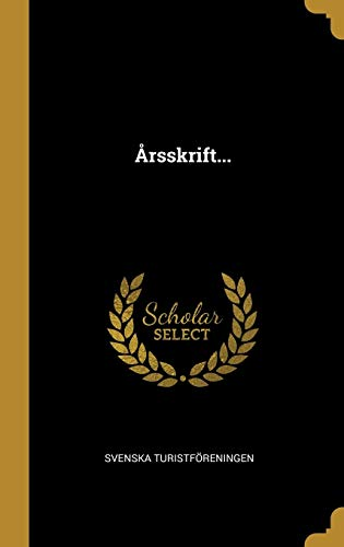 Arsskrift. (Hardback): Svenska Turistforeningen