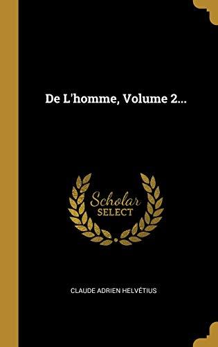 de l'Homme, Volume 2. (Hardback): Claude Adrien Helvetius