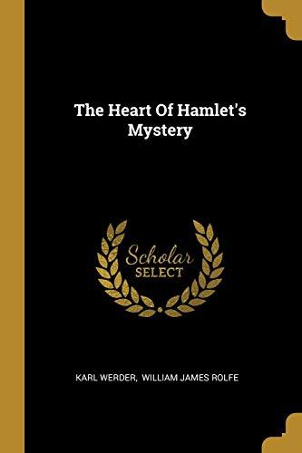 The Heart Of Hamlet's Mystery (Paperback): Karl Werder