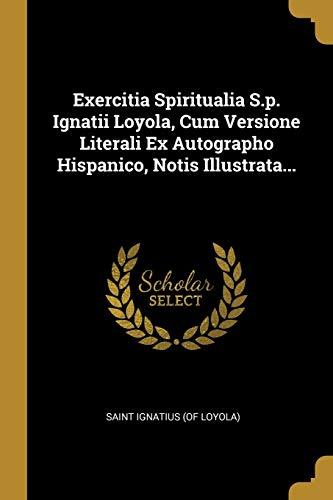 Exercitia Spiritualia S.p. Ignatii Loyola, Cum Versione