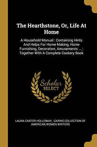 The Hearthstone, Or, Life At Home: A: Laura Carter Holloway