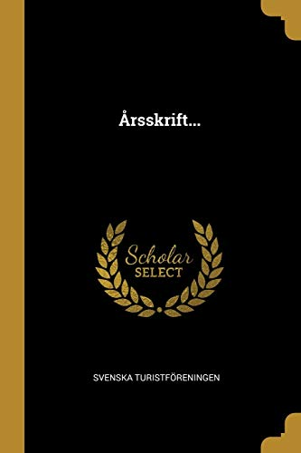 Årsskrift. (Paperback): Svenska Turistforeningen