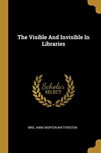 9781012176891: The Visible And Invisible In Libraries