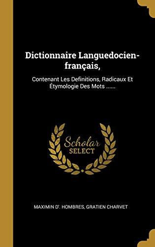 9781012713324: Dictionnaire Languedocien-français,: Contenant Les Definitions, Radicaux Et Étymologie Des Mots ......