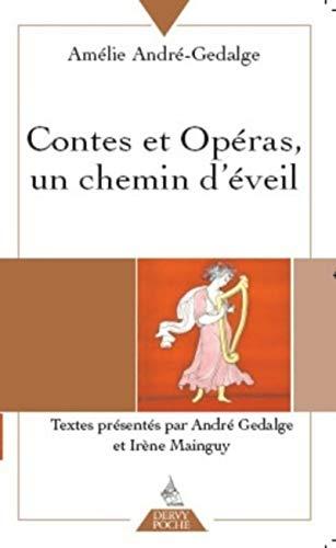 Contes et opéras, un chemin d'éveil: Amélie André-Gedalge; Irène