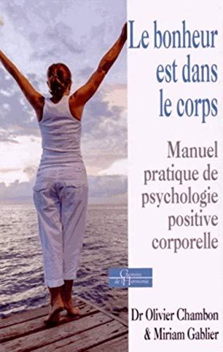 9781024200867: Le bonheur est dans le corps, manuel pratique de psychologie corporelle