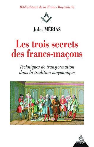 Les trois secrets des francs-maçons enfin révélés: Jules Mérias