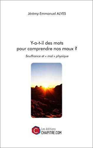 9781029002497: Y-a-T-Il des Mots pour Comprendre Nos Maux ?