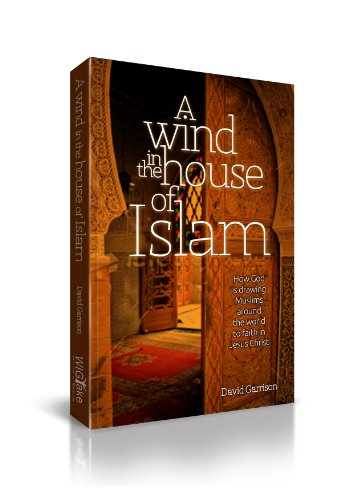9781030124034: A Wind in the House of Islam: How God Is Drawing Muslims Around the World to Faith in Jesus Christ