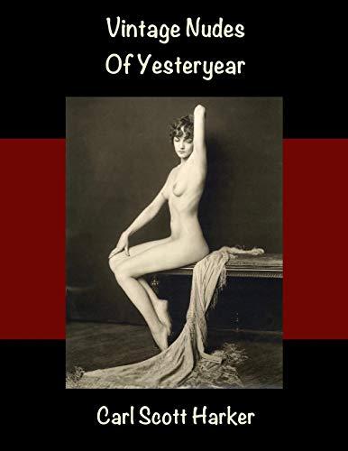 Vintage Nudes of Yesteryear: Harker, Carl Scott