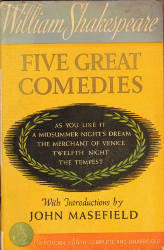 Five Great Comedies:As You Like It/A Midsummer: Masefield, John intro.