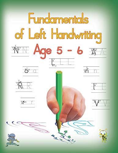 9781071105566: Fundamentals of Left Handwriting, Age 5 - 6: Learn letter structures - legibility; practice fine motor skills - the growth of intelligence (Handwriting for lefties)