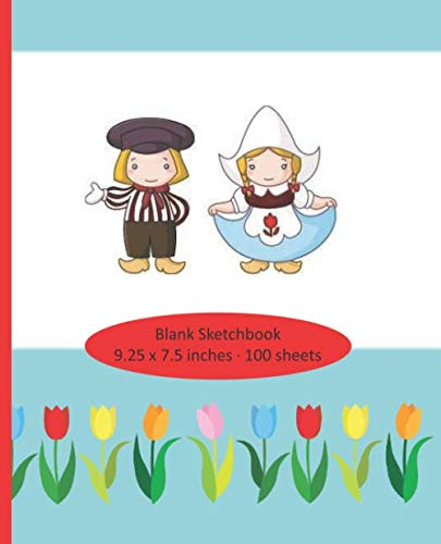 9781071122495: Blank Sketchbook - 100 sheets - 9.25 x 7.5: The Netherlands, Holland, Dutch theme - windmill, tulips