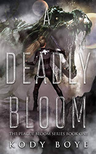9781072110460: A Deadly Bloom: 1 (The Plague Bloom)