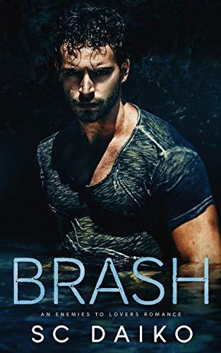 9781072596264: BRASH: An Enemies to Lovers Romance