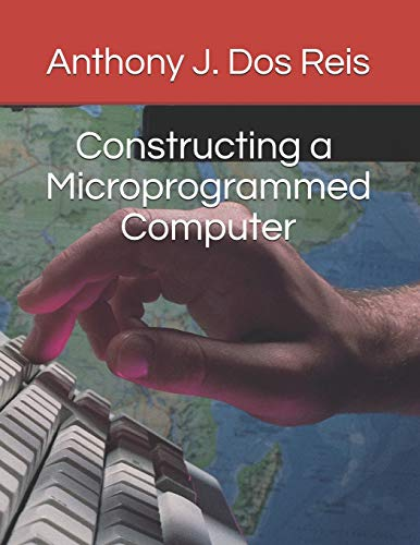 9781072708995: Constructing a Microprogrammed Computer