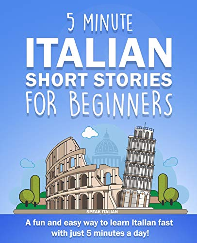 9781072836667: 5 Minute Italian Short Stories for Beginners: A fun and easy way to learn Italian fast with just 5 minutes a day!