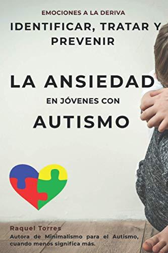 9781073009893: Emociones a la deriva: Identificar, prevenir y tratar la ansiedad en jóvenes con autismo