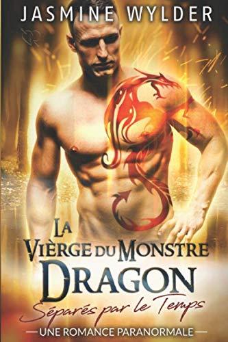 9781073021840: La Vièrge du Monstre Dragon: Une Romance Paranormale