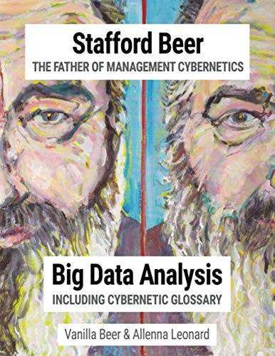 9781073031214: Stafford Beer The Father of Management Cybernetics: Big Data Analysis including Cybernetic Glossary
