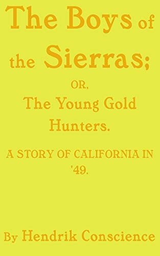 The Boys of the Sierras: The Young: Hendrik Conscience