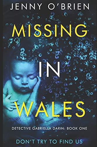 9781073852734: Missing in Wales: A gripping Welsh detective thriller with a wicked twist (Detective Gabriella Darin Book 1)