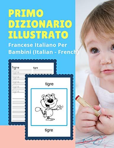 Primo Dizionario Illustrato Francese Italiano Per Bambini: Lingua Professionale