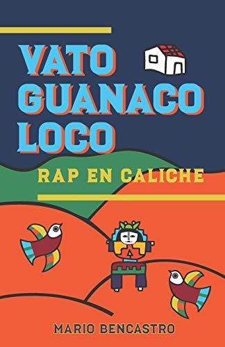 Vato guanaco loco (Paperback): Mario Bencastro