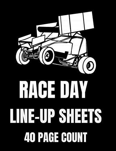 """9781074626143: Race Day Line-Up Sheets 40 Page Count: 8.5""""x11"""", 40 Pages, Dirt Track Sprint Car Line-Up Sheets Can Be Used On Race Day!"""