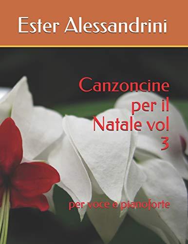 9781074663186: Canzoncine per il Natale vol 3: per voce e pianoforte: 9 (Christmas music for voice and piano)