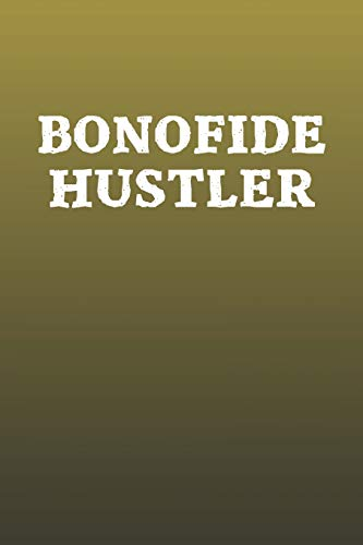 Bonofide Hustler: Funny Sayings on the cover: Day Writing Journals
