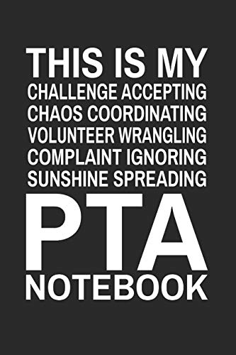 9781075091636: This is My Challenge Accepting Chaos Coordinating Volunteer Wrangling Complaint Ignoring Sunshine Spreading PTA Notebook: Cute Notebook Gift for ... (Journal, Diary) (PTA President Gifts)