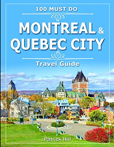 9781075157080: Montreal & Quebec City Travel Guide: 100 Must Do!
