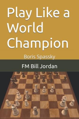 9781075734175: Play Like a World Champion: Boris Spassky