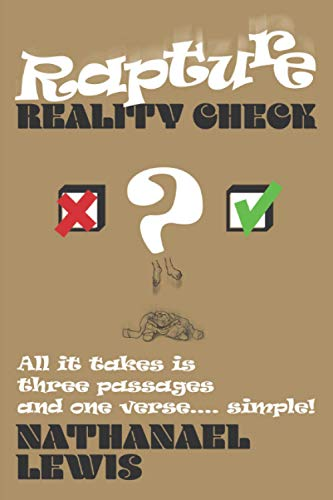 9781076000460: Rapture Reality Check: All it takes is three passages and one verse ... simple!
