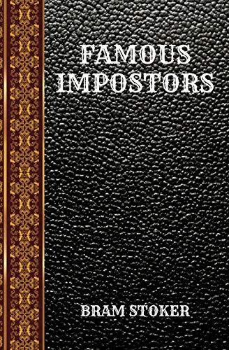 Famous Impostors: By Bram Stoker (Paperback): Bram Stoker