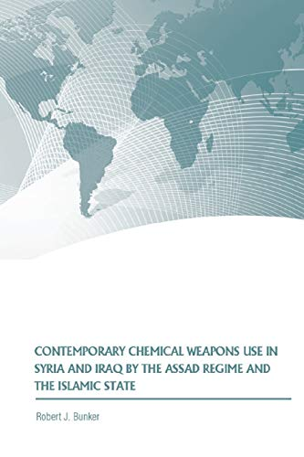 9781076992697: Contemporary Chemical Weapons Use in Syria and Iraq by the Assad Regime and the Islamic State