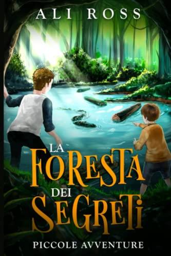 9781077079762: La Foresta dei Segreti: Piccole Avventure