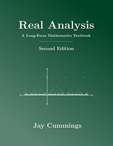 9781077254541: Real Analysis: A Long-Form Mathematics Textbook