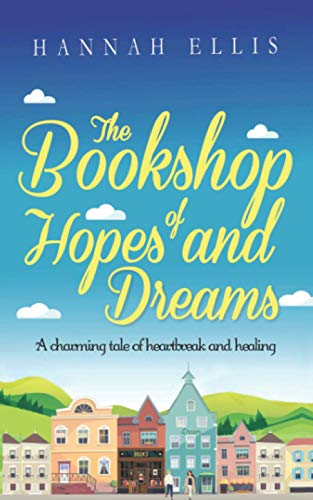 9781077842205: The Bookshop of Hopes and Dreams: A charming tale of heartbreak and healing (Hope Cove)