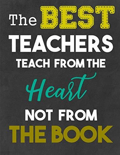 the best teachers teach from the heart not from the book teacher